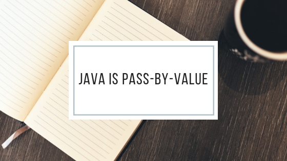Java is Pass-by-value, but what does passing object reference to a method mean